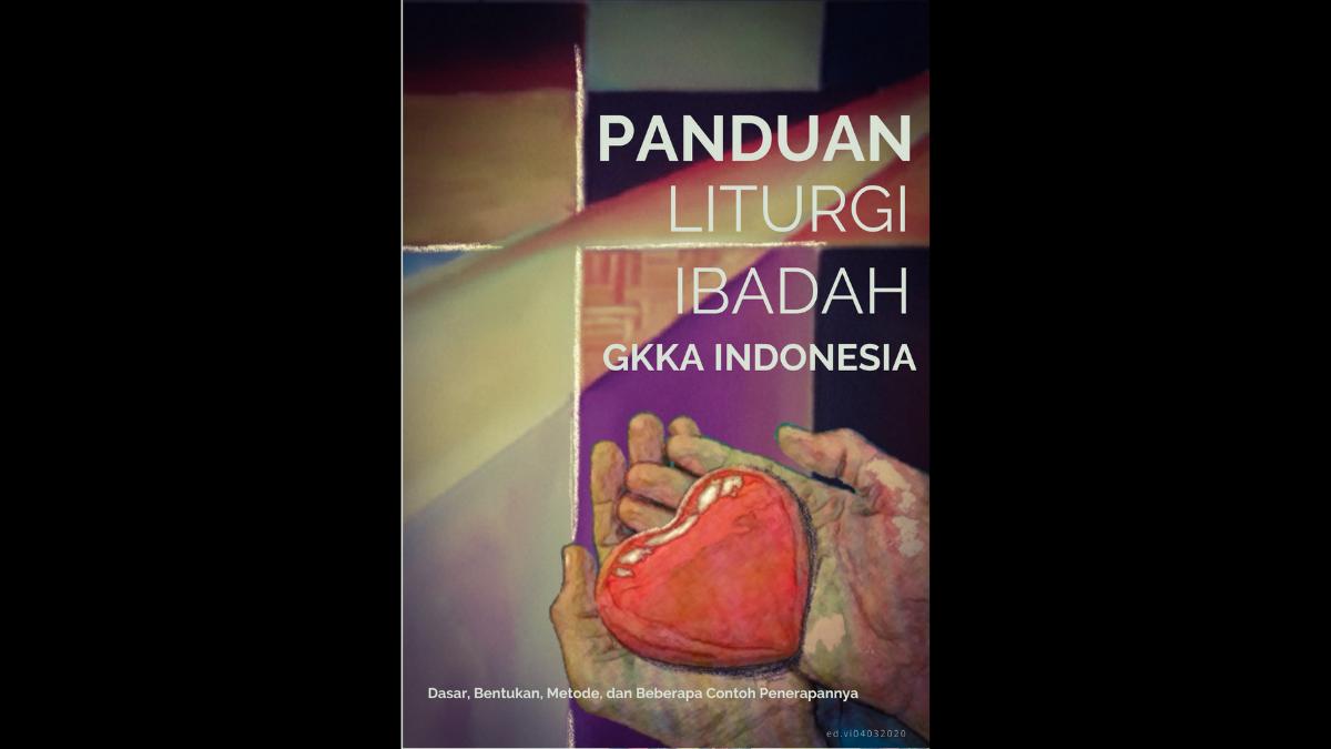 LATAR BELAKANG REVISI TATA IBADAH/LITURGI GKKA INDONESIA
